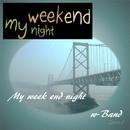 My week end night/w-Band