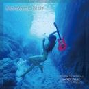 FANTASTIC BLUE/TOMOKO PROJECT