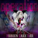 operation/FROZEN CAKE BAR