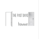THE PAST DAYS/homme
