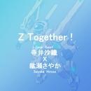 Z Together !/寺井沙織 & 紘瀬さやか