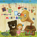 KIDS BOSSA Presents Music Box/KIDS BOSSA