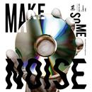 Make Some Noise feat. ZORN, NORIKIYO/KEN THE 390
