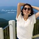 Live your dream/MAYA Uchida