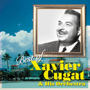 Best of Xavier Cugat & His Orchestra/ザビア・クガート楽団