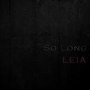 SO LONG/Leia