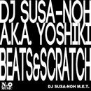 BEATS & SCRATCH/DJ SUSA-NOH M.E.T.