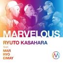 MARVELOUS feat.MAR.RYO.EIMAY (feat. MAR, RYO & EIMAY)/笠原瑠斗