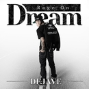 Rage On Dream/DEJAVE