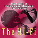 The Theme of Music collaboration App -special event-/The Hi-Fi