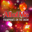 FOOTPRINTS ON THE SNOW/ALL OF ME