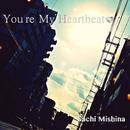 You're My Heartbeat/三科 紗知