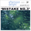 Mistake No, 3/afternoon delight