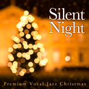 Silent Night~Premium Vocal Jazz Christmas/Cafe lounge Christmas
