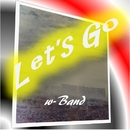 Let's go/w-Band