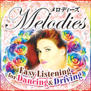 Melodies Easy Listening for Dancing & Driving/Rainbow Rose 楽団