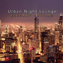 Urban Night Lounge -ELEGANT DRIVING- Performed by The Illuminati/The Illuminati