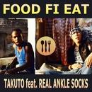 FOOD FI EAT (feat. REAL ANKLE SOCKS)/TAKUTO