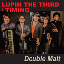 LUPIN THE THIRD/Double Malt