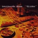 Glider/Southside Mama