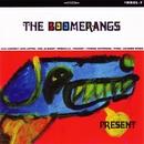 PRESENT/THE BOOMERANGS