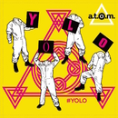 #YOLO/a.t.o.m.