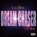 DREAM CHASER (feat. 葉巻)/Lil Boy