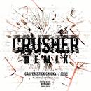 Crusher (REMIX)/MUMA a.k.a Quidam Beatz、CASPER & 龍道
