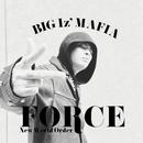 FORCE/BIGizMAFIA