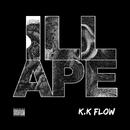 ILL APE/K.K FLOW