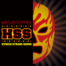 HSS ~Hybrid Strong Songs~/MEGASTOPPER