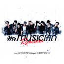 Mr.Musician Remixxxx (feat. ISH-ONE, TOC, RAW-T & CRAY-G)/Mr.MUSICIAN