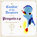 PENGUIN e.p./coaltar of the deepers