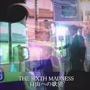 自由への欲望 (feat. DJ SAIJI & 麻生浩樹)/THE SIXTH MADNESS