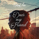 Dear My Friend/Nakey Voice