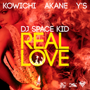 REAL LOVE (feat. KOWICHI, AKANE & Y'S)/DJ SPACEKID