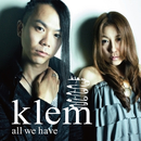 all we have/klem