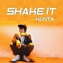 SHAKE IT/KUNTA