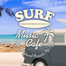 Surf Music Cafe ~ Best Of Natural Acoustic Pop Style/Cafe lounge resort