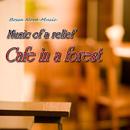 森林のカフェ1 ~Cafe in a forest~/Natural medium cafe