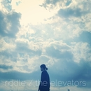 riddle/the elevators