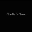 緋色の太陽が昇る頃に/Blue Bird's Claxon