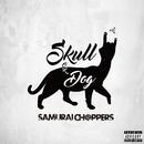 SKULL or DOG/SAMURAI CHOPPERS
