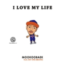 I LOVE MY LIFE (feat. ISH-ONE & 孫GONG)/MOOKOOBAEK