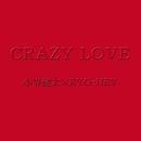CRAZY LOVE/小寺健太 & RYO-HEY