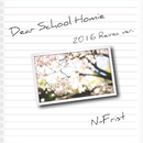 Dear School Homie (2016 Re:rec ver)/N-First