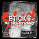 Where's My Money/Sticky