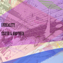 Unreality/Sister & Brother