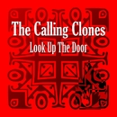 Look up the door/The Calling Clones