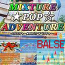 ミクスチャー★POP☆アドベンチャー/BALSE
